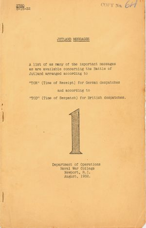 Jutland Messages from German and British Naval Operations, Compiled by the Naval War College Department of Operations, Record Group 4 (Naval War College Course Publications), Box 96, Folder 18
