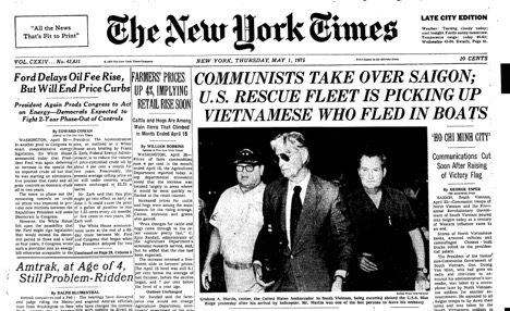 This is an example of a newspaper article describing the Fall of Saigon. It was published on May 1, 1975, the day after the North Vietnamese took over Saigon and the South Vietnamese government and military surrendered. From The New York Times.